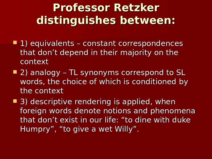 Professor Retzker distinguishes between:  1) equivalents – constant correspondences that don't depend in their majority