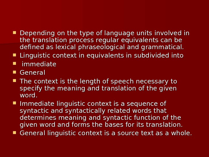 Depending on the type of language units involved in the translation process regular equivalents can