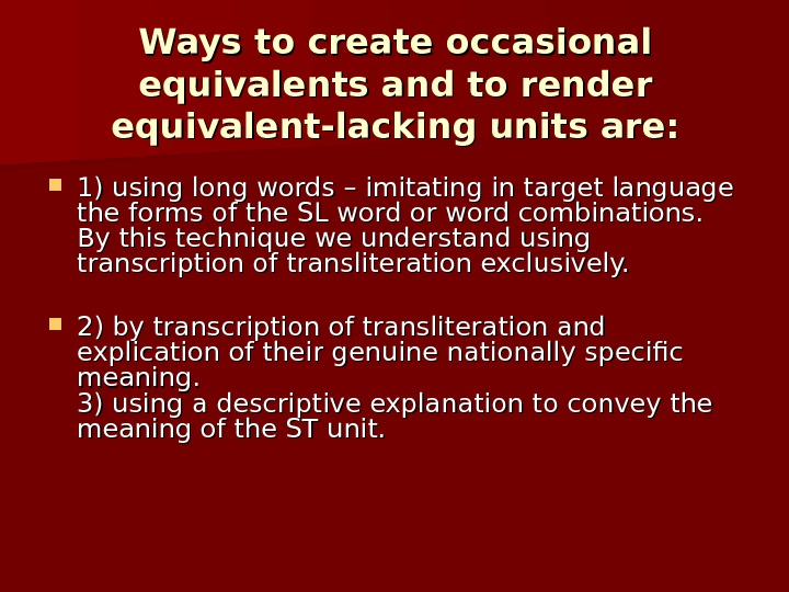 Ways to create occasional equivalents and to render equivalent-lacking units are:  1) using long words