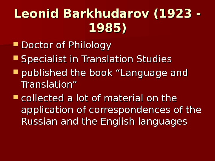 "Leonid Barkhudarov (1923 - 1985) Doctor of Philology Specialist in Translation Studies published the book ""Language"