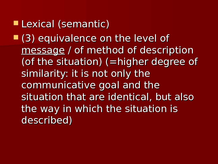 Lexical (semantic) (3) equivalence on the level of message / of method of description (of