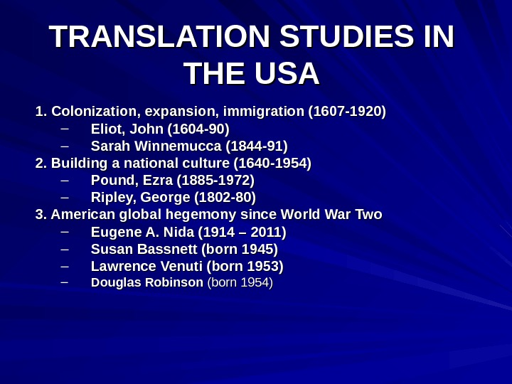 TRANSLATION STUDIES IN THE USA 1. Colonization, expansion, immigration (1607 -1920) – Eliot, John (1604
