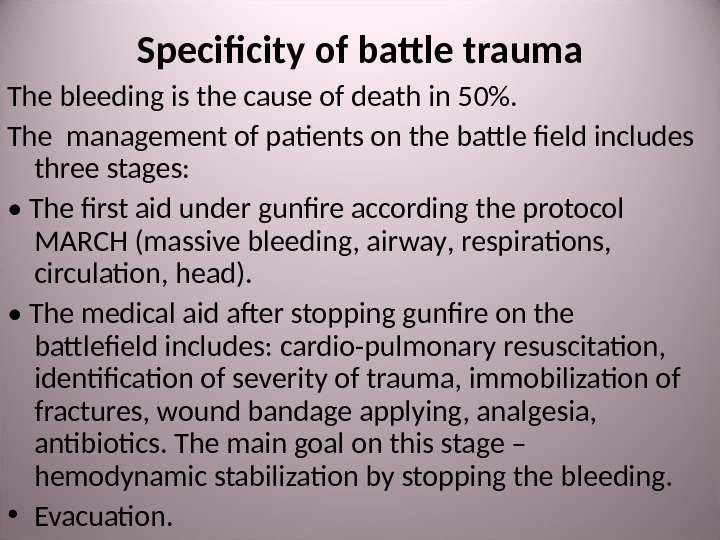 Specificity of battle trauma The bleeding is the cause of death in 5 0.  The