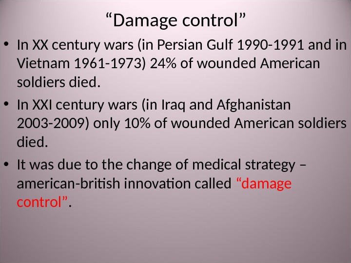 """ Damage control "" • In XX century wars (in Persian Gulf 1990 -1991 and in"