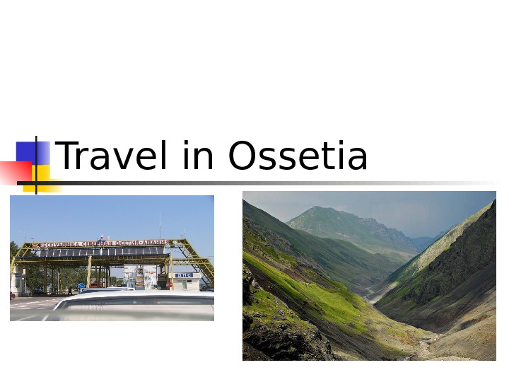 Travel in Ossetia