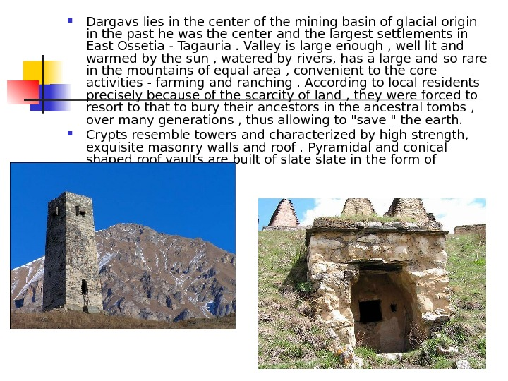 Dargavs lies in the center of the mining basin of glacial origin in the