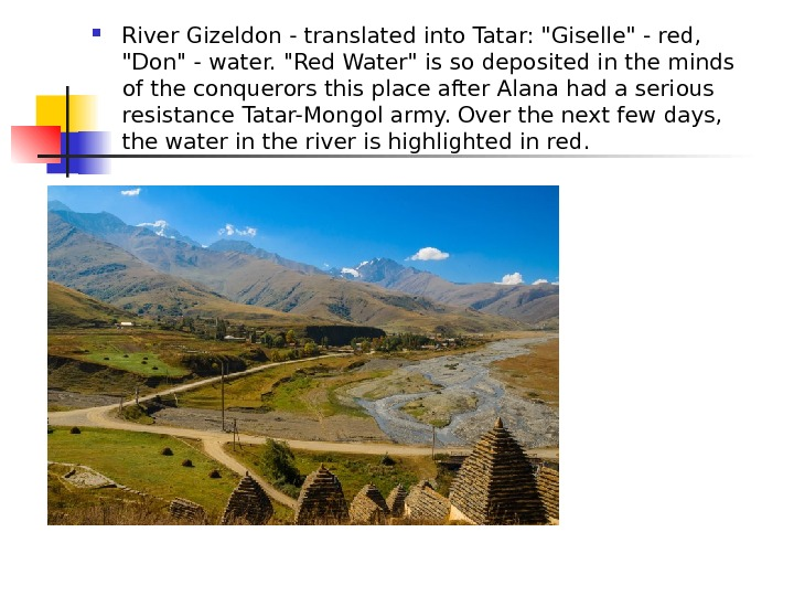 River Gizeldon - translated into Tatar: Giselle - red,  Don - water. Red