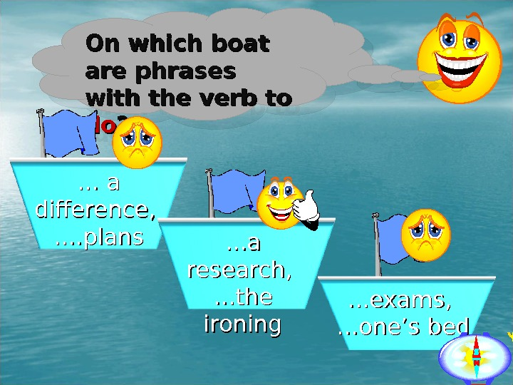 On which boat are phrases with the verb to to dodo ? ? . . .