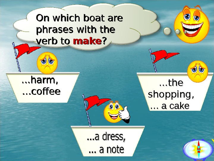 On which boat are phrases with the verb to  make ? ? . . .