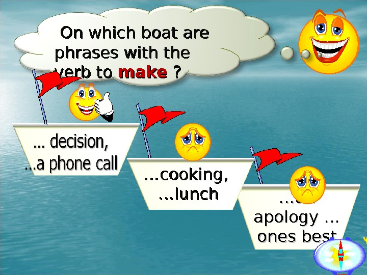 On which boat are phrases with the verb to make ? ? …… anan