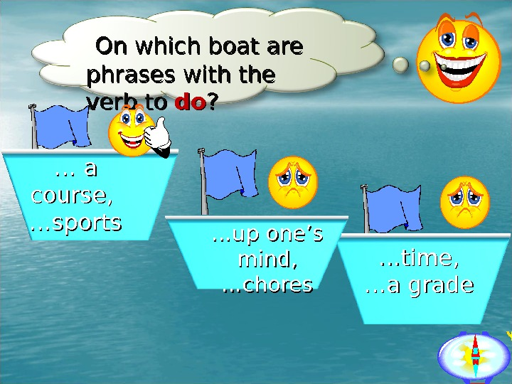 On which boat are phrases with the verb to to dodo ? ?