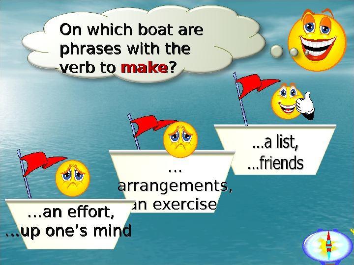 On which boat are phrases with the verb to  make ? ? …… arrangements ,