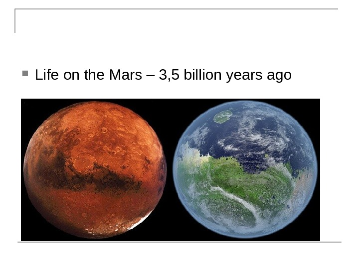 Life on the Mars – 3, 5 billion years ago