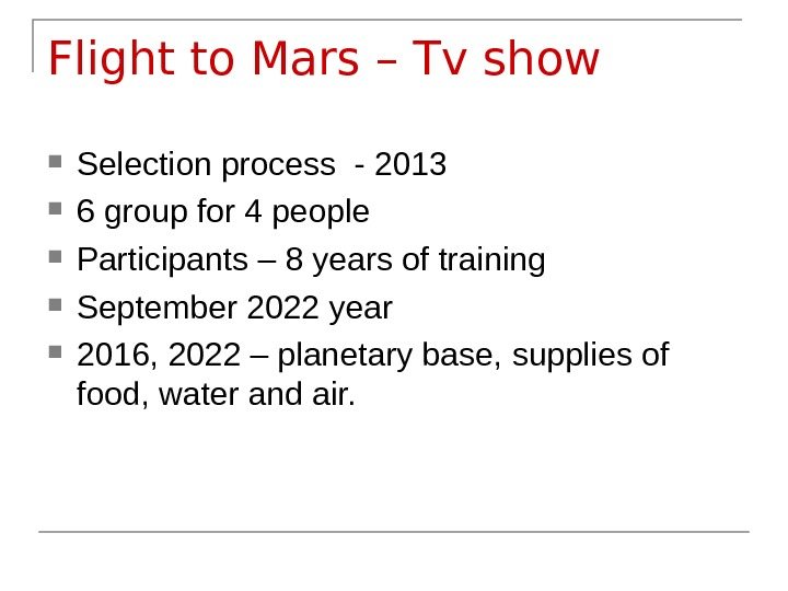 Flight to Mars – Tv show Selection process - 2013 6 group for 4