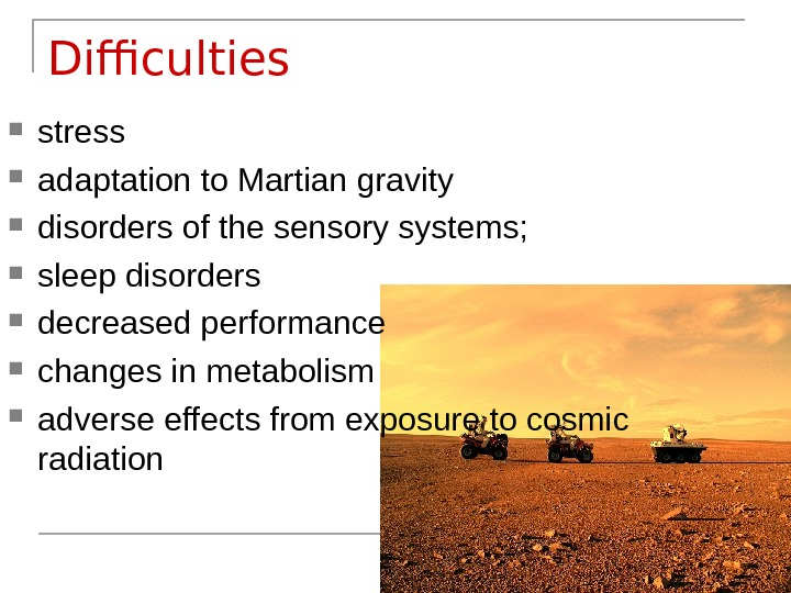 Difficulties stress  adaptation to Martian gravity  disorders of the sensory systems;