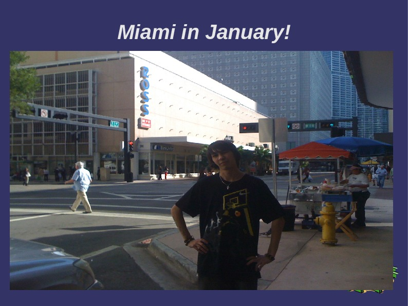 Miami in January!