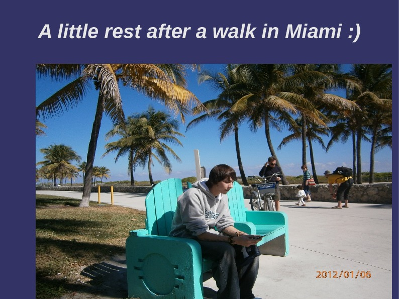 A little rest after a walk in Miami : )