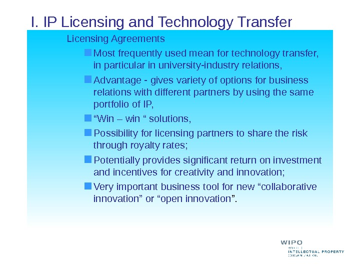 I. IP Licensing and Technology Transfer  Licensing Agreements  Most frequently used mean for technology