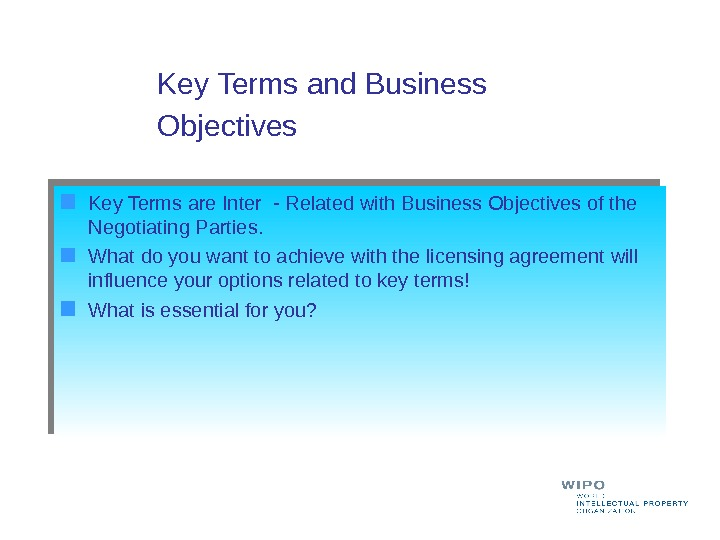 Key Terms are Inter - Related with Business Objectives of the Negotiating Parties. What do you