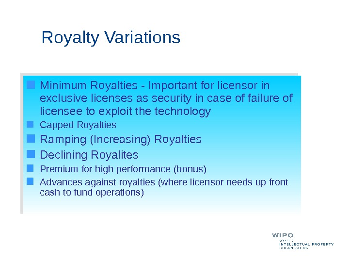 Minimum Royalties - Important for licensor in exclusive licenses as security in case of failure of