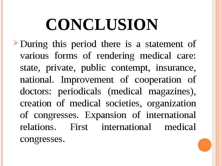 CONCLUSION During this period there is a statement of various forms of rendering medical care: