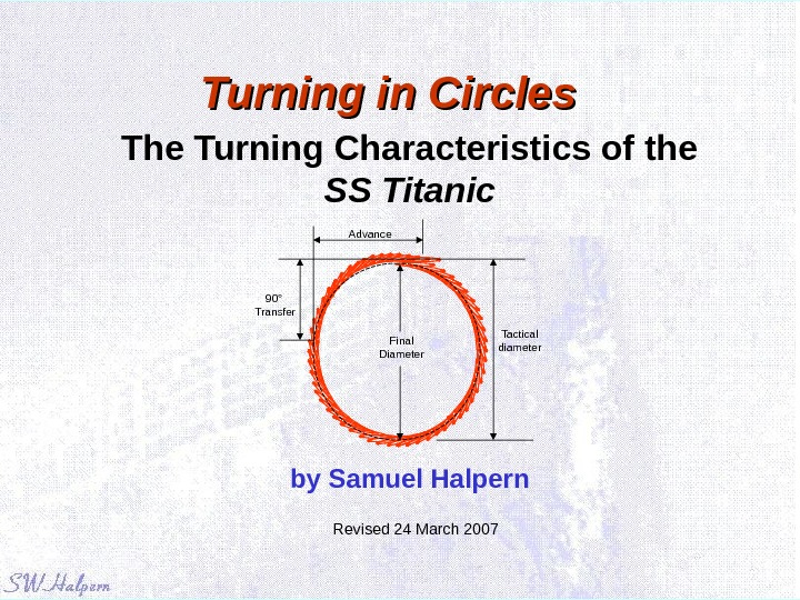 Turning in Circles  The Turning Characteristics of the SS Titanic by Samuel Halpern Advance Tactical