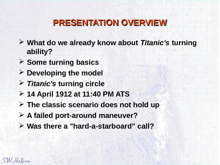 PRESENTATION OVERVIEW What do we already know about Titanic's turning ability?  Some turning basics Developing