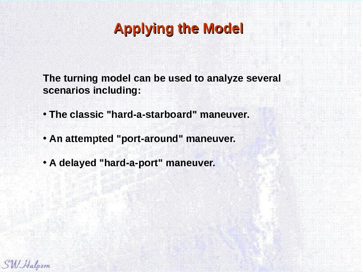 Applying the Model The turning model can be used to analyze several scenarios including:  •