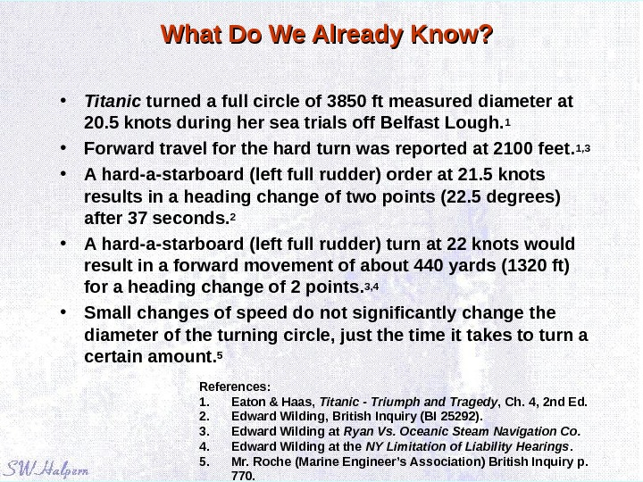 What Do We Already Know?  • Titanic turned a full circle of 3850 ft measured