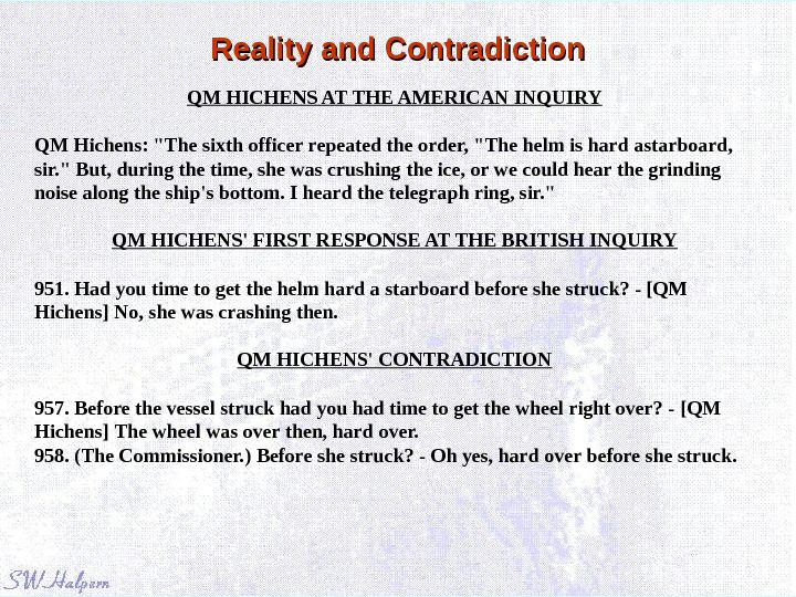 Reality and Contradiction QM HICHENS AT THE AMERICAN INQUIRY QM Hichens: The sixth officer repeated the