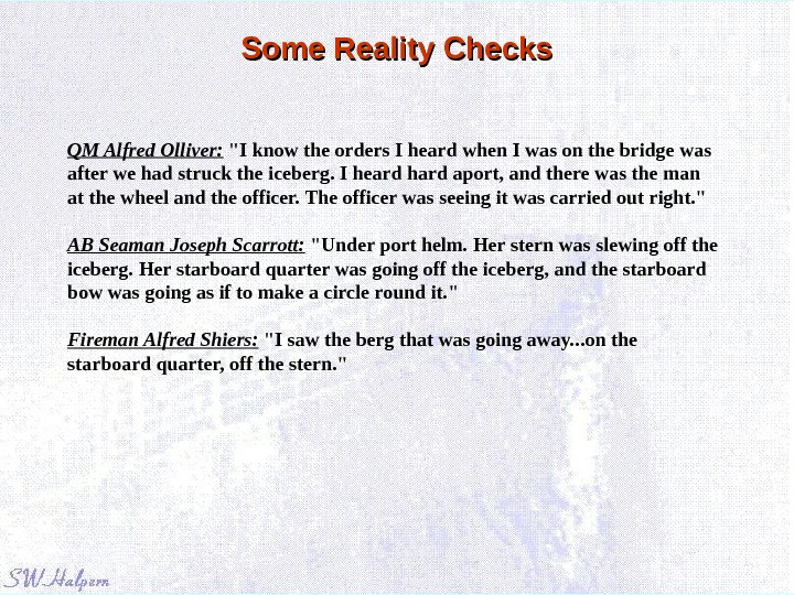 Some Reality Checks QM Alfred Olliver:   I know the orders I heard when I