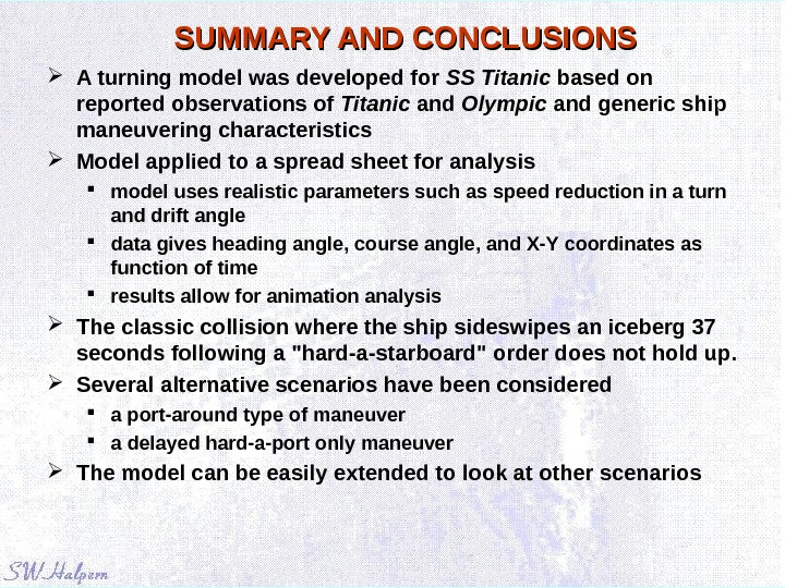 SUMMARY AND CONCLUSIONS A turning model was developed for SS Titanic based on reported observations of