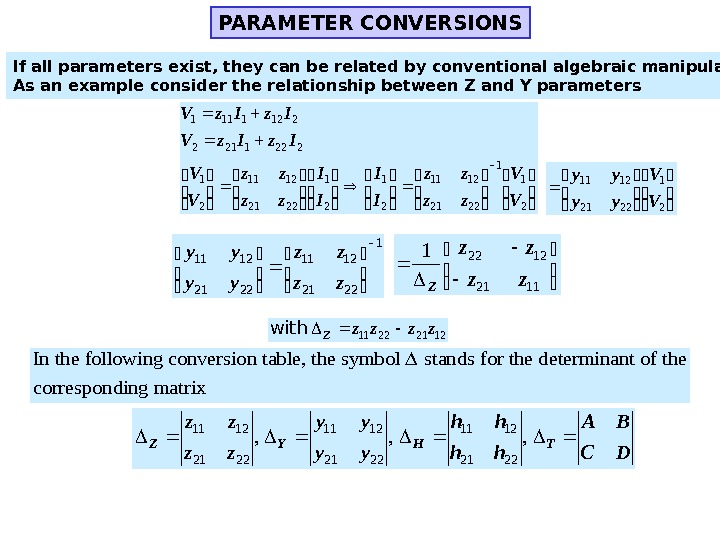 PARAMETER CONVERSIONS If all parameters exist, they can be related by conventional algebraic manipulations. As an