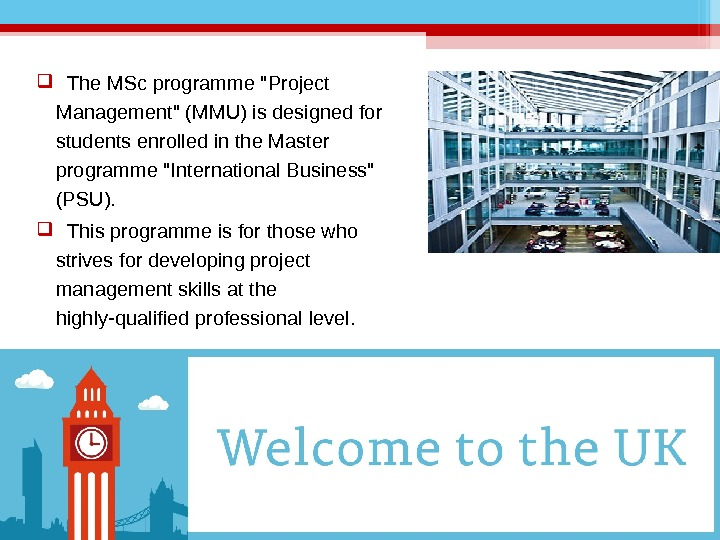 The MSc programme  Project M anagement (MMU) is designed for students enrolled in