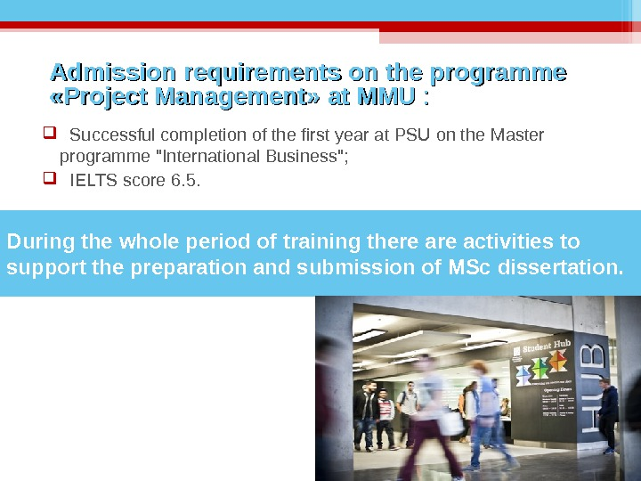 During the whole period of training there activities to support the preparation and submission of MSc