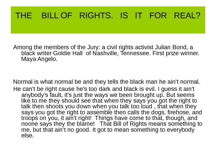 THE  BILL OF  RIGHTS.  IS  IT  FOR  REAL? Among