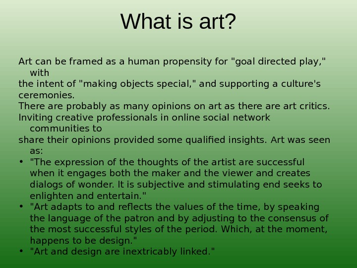 What is art? Art can be framed as a human propensity for goal directed play,