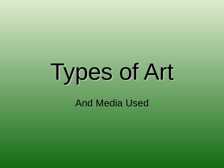 Types of Art And Media Used