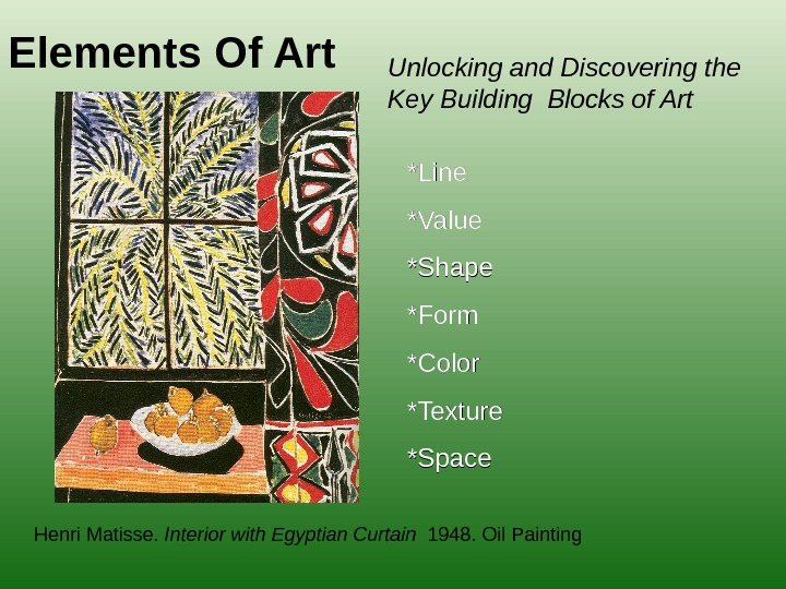 Elements Of Art Unlocking and Discovering the Key Building Blocks of Art *Line *Value *Shape *Form