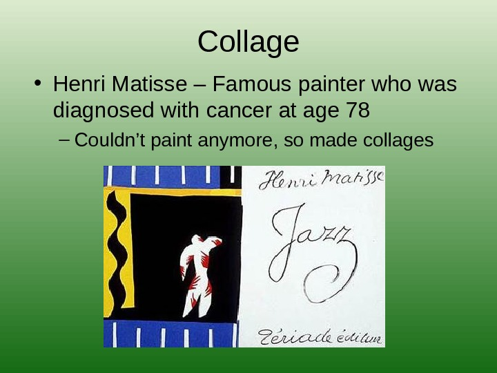Collage • Henri Matisse – Famous painter who was diagnosed with cancer at age 78 –