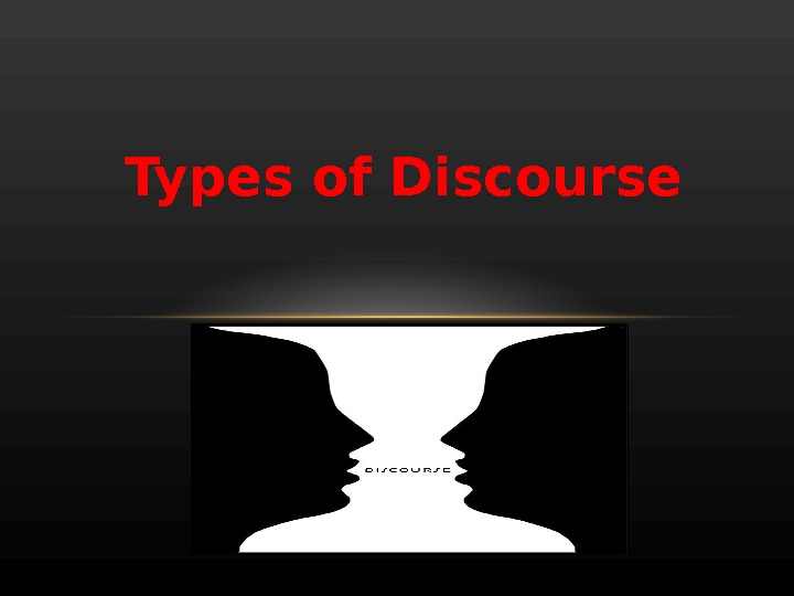Types of Discourse