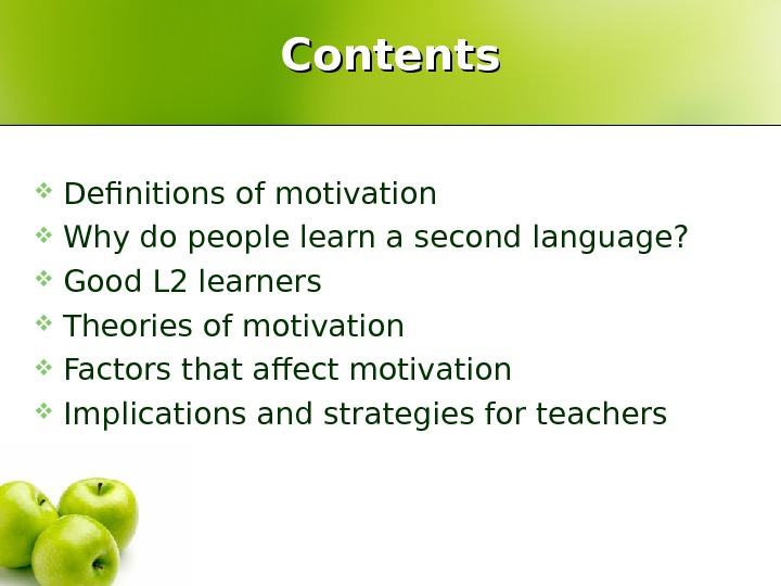 Definitions of motivation Why do people learn a second language?  Good L 2 learners