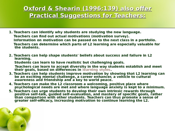 Oxford & Shearin (1996: 139) also offer Practical Suggestions for Teachers: 1. Teachers can identify why