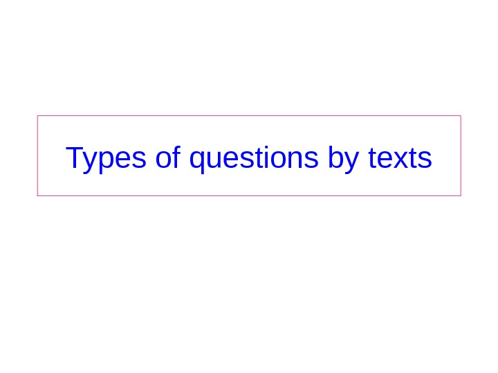 Types of questions by texts