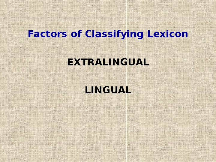 Factors of Classifying Lexicon EXTRALINGUAL