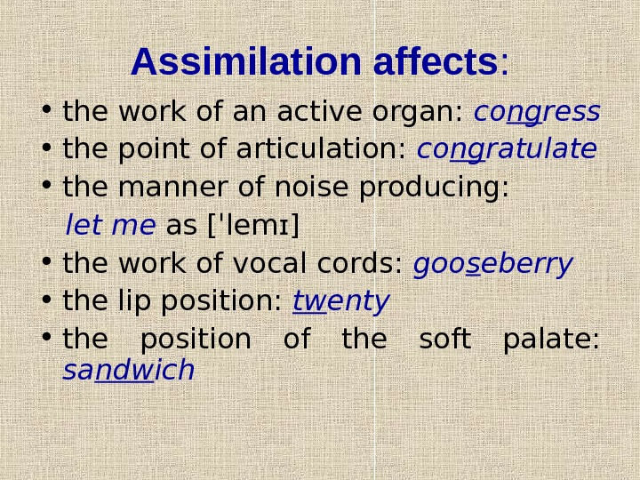 Assimilation affects :  • the work of an active organ:  co ng