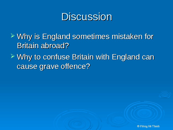 © Phùng Hà Thanh. Discussion Why is England sometimes mistaken for Britain abroad?  Why to