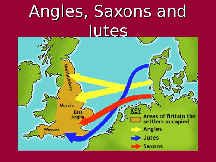 Angles, Saxons and Jutes