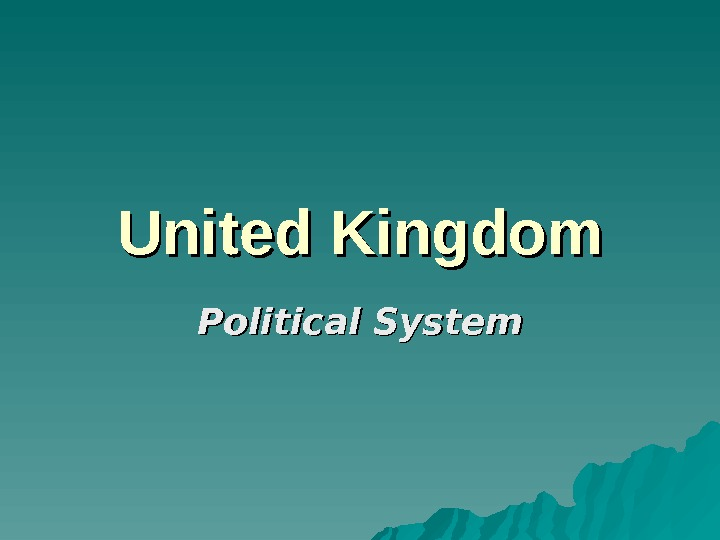 United Kingdom Political System