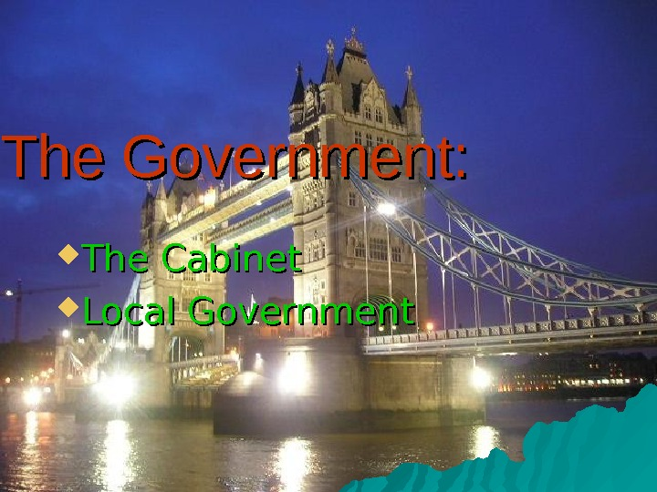 The Government:  The Cabinet Local Government